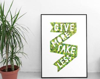 Give More Take Less - Art Print