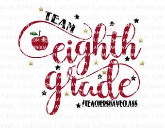 8th grade teacher svg, eighth grade teacher svg, svg teacher, team eighth grade, back to school teacher svg, teacher svg files, teaching svg