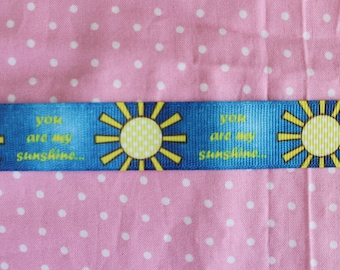 You are my sunshine ribbon by the yard