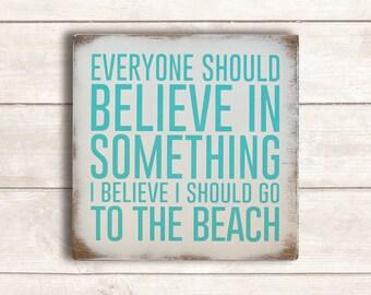 Beach Decor; Beach Sign; Beach Wood Sign; Beach Wall Art; Beach Wooden Signs; I Believe I Should Go To The Beach