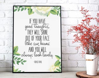 If you have good thoughts they will shine out of your face... *A3 digital print file* Inspirational Printable Watercolor Poster
