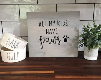 All My Kids Have Paws - Wood Sign