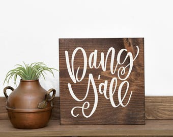 Dang y'all sign Southern charm Southern girl Southern decor Southern wedding Southern slang Country decor