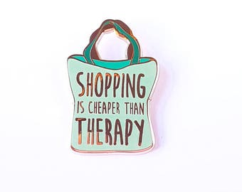 Shopping is cheaper than therapy mint Pin | lapel pin | great gift for any fashion addict or fashionista | quote Pin | shop pin