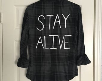 Hand Painted Upcycled Stay Alive Flannel