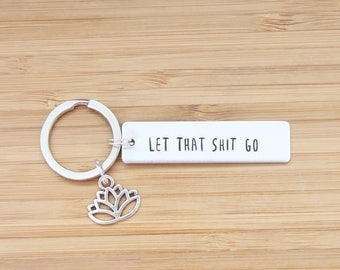 hand stamped keychain | let that shit go