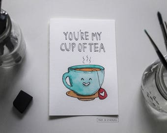 Greeting Card - You're My Cup of Tea / Valentine's Day, Love + Friendship