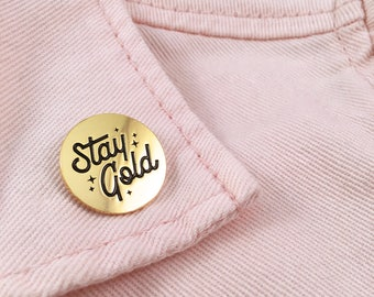Stay Gold Enamel Pin