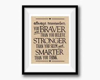 Rustic Burlap Print Always remember you are braver than you believe stronger than you seem smarter than you think loved, Winnie the Pooh
