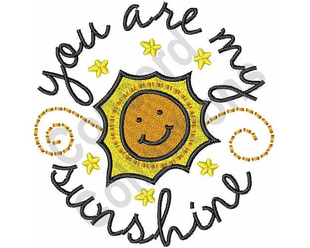You Are My Sunshine Machine Embroidery Design