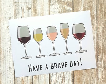 Print, Have A Grape Day, Wine, Kitchen, Bar, Art Print, Funny Print, Puns