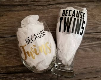 Because twins gift set, Twin mom, twin dad, mom wine glass, dad beer glass, baby shower gift, new dad gift, new parents gift, couples gift