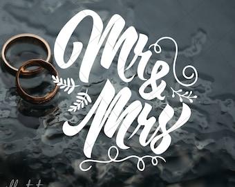 Mr & Mrs SVG, Wedding SVG, Mr and Mrs svg, Wedding DXF, Wedding Quote, Hand Lettered Svg, Svg Cut Files, Wedding Quote svg, love