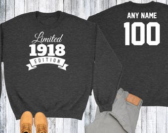 100 Year Old Birthday Sweatshirt Limited Edition 1918 Birthday Sweater 100th Birthday Celebration Sweater Birthday Gift