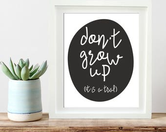 Peter Pan Nursery Print Instant Download Don't Grow Up It's A Trap Nursery art, Printable Black and White Nursery Decor, Children's playroom