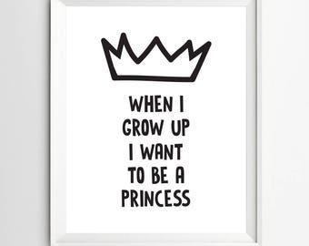 When I Grow Up I Want To Be A Princess Printable Wall Art Princess Theme Pink Nursery Princess Quote Print Princess Nursery Decor Princess