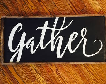"Large Gather wood sign - 18x36"" - Farmhouse - Rustic - Home Decor - Gather Sign"