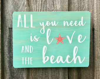 All you need is love and the beach wooden sign