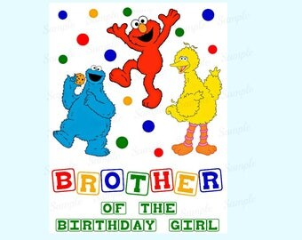 Sesame Street Birthday Iron On Shirt Transfer - Elmo Cookie Monster Big Bird tshirt printable Instant Download Brother of the Birthday Girl
