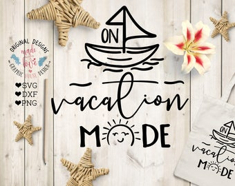 Summer svg file, Vacation svg File, In Vacation Mode Cut File in SVG, DXF, PNG, Vacation dxf, summer beach svg, boat svg, outdoors svg