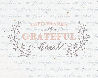 "Svg Thanksgiving Svg Sayings ""Give thanks with a grateful heart"" svg blessed svg thankful svg files svg quotes svg pumpkin svg files cricut"