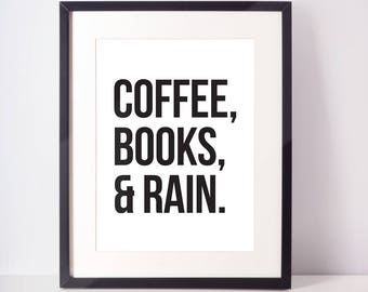 Coffee Books and Rain print, black and white, home decor, office, inspirational print, dorm decor, wall art, poster, bedroom, wall print