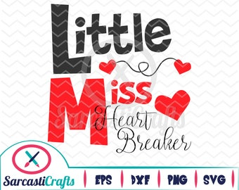Little Miss Heartbreaker - Valentine's Day Graphic - Digital download - svg - eps - png - dxf - Cricut - Cameo - Files for cutting machines