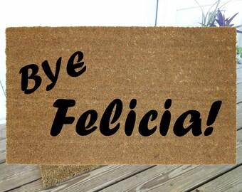 Bye Felicia! Door Mat