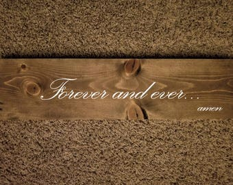 Forever and ever...amen. love, valentines, marriage, anniversary, birthday, gift