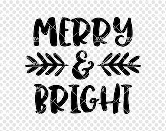 Christmas SVG, Merry & Bright SVG, Digital cut file, winter svg, Christmas joy svg, Christmas saying, commercial use OK