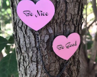 Be Nice. Be Good. Chained Hearts