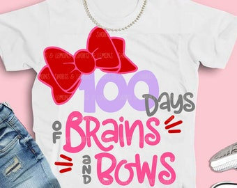 100th day of school svg, brains and bows svg, bows svg, 100th day SVG, DXF, EPS, 100th days shirt, girls, brains and bows svg, teacher svg