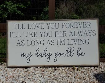 I'll LoveYou Forever, I'll Like You For Always, My Baby You'll Be Framed Sign 2'x4'|Nursery|Inspirational|Handpainted|Wood Sign