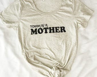 Tough as a Mother Vintage Style Oatmeal Women's Scoopneck Tee