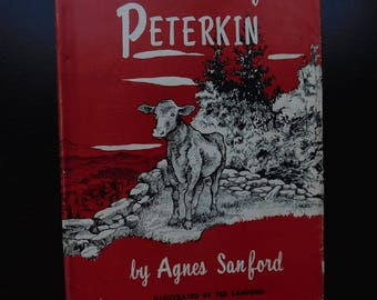 First Edition, A Pasture for Peterkin by Agnes Sanford, Illustrated by Ted Sanford, copyright 1956, vintage hardback book Christian Story