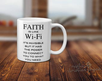 Mug, Faith is like Wi-Fi, inspirational, Christian, gift