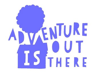 """Disney Pixar's Up """"Adventure is out There"""" Vinyl Decal   Disney Decal   Car Window Sticker   Yeti Cup Decal   Laptop Sticker  """