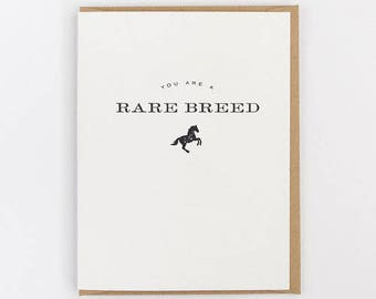 you are a rare breed