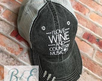 I love Wine and Country Music Hat, Country Hat, Southern Style Ballcap, Wine Lover, Ball Cap/Trucker Hat,