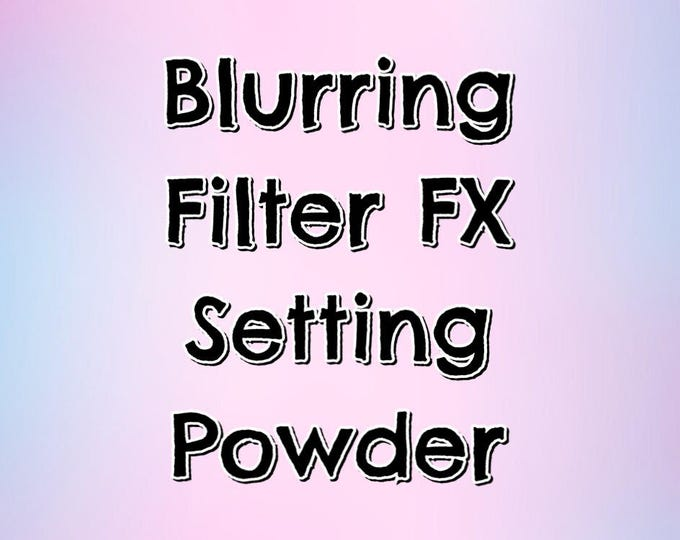 FILTER FX Setting Powder - BLURRING - diffuses the appearance of lines and wrinkles - Translucencent