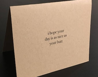 I hope your day is as nice as your butt card // Valentine's Day Card // Funny Card // Funny Greeting Card // Cute Butt // Nice Butt Card