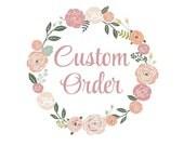 Custom Order for Daryn-Rose King