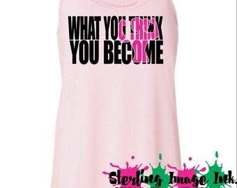 What you think you become, Motivational Shirt, GYM Shirt, Custom Printed Shirt, Fitness Shirt, Work out shirt, GYM Shirt, Fitness Clothes