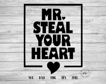 Mr Steal Your Heart, Valentines SVG, Valentines Day SVG, Heartbreaker, Cricut, Silhouette, Svg Files, Cut Files, svg, dxf, png, eps, jpeg