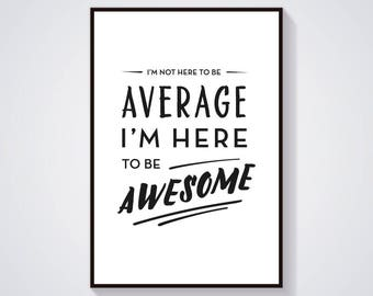 Inspirational Typography Poster Printable – I'm here to be awesome