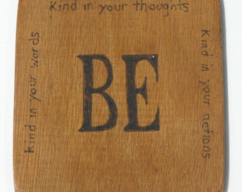 BE...Kind in your thoughts...Kind in your words...Kind in your actions  Cup Coaster