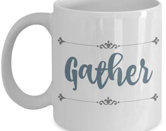 Gather Farmhouse Mugs | Farmhouse Decor | Farmhouse Kitchen | Farmhouse Style | Christian Gifts | Mother's Day | Birthday Gift for Mom Her