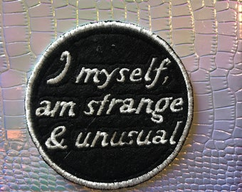 patch/ quote/ saying/ geek/embroidered iron/sew on patch/badge I myself am strange & unusual