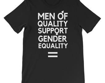 Men of Quality Support Gender Equality - Male Feminist - Equal Rights - Strong Men - Smart Men - Feminist Tshirt for him - Gender rights