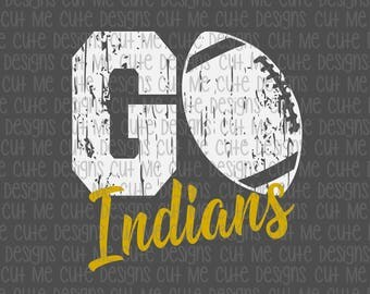 SVG DXF PNG cut file cricut silhouette cameo scrap booking Go Indians Distressed Football